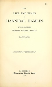 Cover of: The life and times of Hannibal Hamlin | Charles Eugene Hamlin
