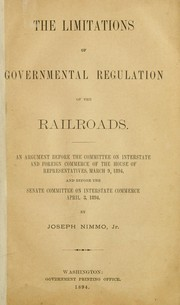 Cover of: The limitations of governmental regulation of the railroads