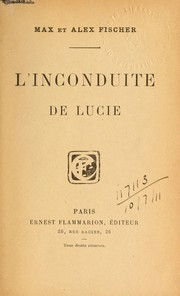 Cover of: L'inconduite de Lucie [par] Max et Alex Fischer