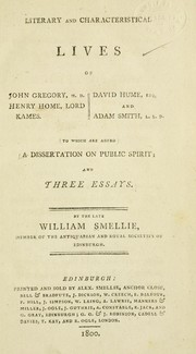 Cover of: Literary and characteristical lives of John Gregory, M.D. Henry Home, Lord Kames. David Hume, Esq. and Adam Smith, L.L.D