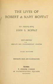 Cover of: The lives of Robert & Mary Moffat