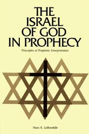 Cover of: Israel of God in prophecy | Hans K. LaRondelle