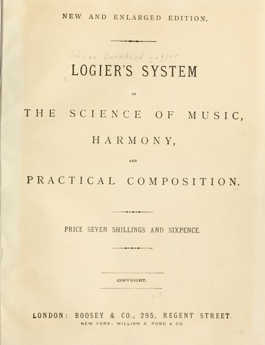 Logier's system of the science of music, harmony, and practical composition.