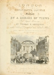 Cover of: London and its environs in the nineteenth century | Thomas H. Shepherd