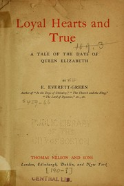 Cover of: Loyal hearts and true: a tale of the days of Queen Elizabeth