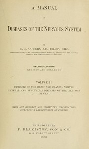 Cover of: A manual of diseases of the nervous system | W. R. Gowers