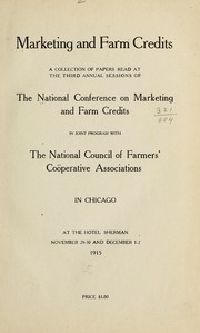Cover of: Marketing and farm credits | National conference on marketing and farm credits. 3d, Chicago, 1915