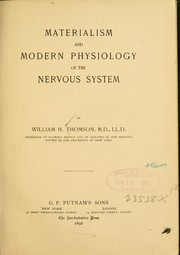 Cover of: Materialism and modern physiology of the nervous system | William Hanna Thomson