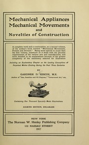 Cover of: Mechanical applicances, mechanical movements and novelties of construction | Gardner Dexter Hiscox