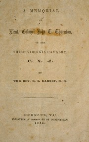Cover of: A memorial of Lieut. Colonel John T. Thornton, of the Third Virginia Cavalry, C.S.A. | Robert Lewis Dabney