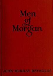 Cover of: Men of Morgan | John Murray Reynolds