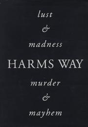 Cover of: Harms Way: Lust & Madness, Murder & Mayhem