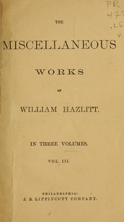 Cover of: The miscellaneous works of William Hazlitt