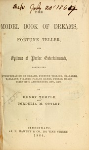 Cover of: The model book of dreams, fortune teller, and epitome of parlor entertainments