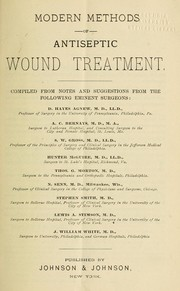 Cover of: Modern methods of antiseptic wound treatment | Johnson & Johnson