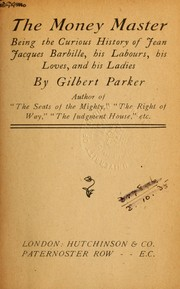 Cover of: The money master | Gilbert Parker