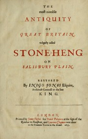 Cover of: The most notable antiquity of Great Britain, vulgarly called Stone-Heng, on Salisbury plain. | Jones, Inigo