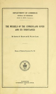 Cover of: The mussels of the Cumberland River and its tributaries | Charles Branch Wilson