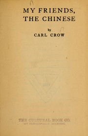 Cover of: My friends the Chinese | Carl Crow
