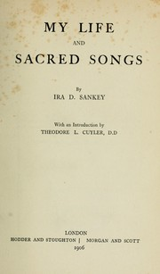 Cover of: My life and sacred songs | Ira David Sankey