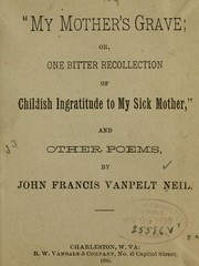 Cover of: My mothers grave | John Francis Vanpelt Neil