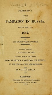A narrative of the campaign in Russia during the year 1812 by Sir Robert Ker Porter