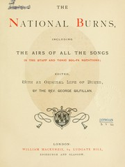 Cover of: The national Burns, including the airs of all the songs in the staff and tonic sol-fa notations | Robert Burns