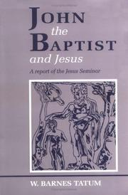 Cover of: John the Baptist and Jesus | W. Barnes Tatum
