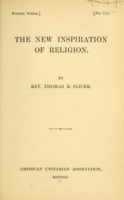 Cover of: The new inspiration of religion | Thomas Roberts Slicer