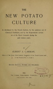 Cover of: The new potato culture as developed by the trench system | Elbert S. Carman