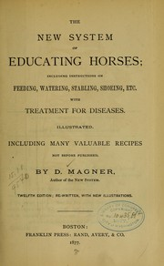 Cover of: The new system of educating horses | Dennis Magner