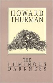 Cover of: The luminous darkness: a personal interpretation of the anatomy of segregation and the ground of hope