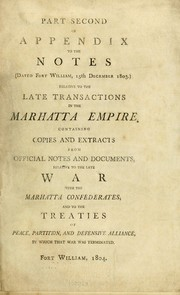 Cover of: Notes (dated Fort William, 15th December 1803) relative to the late transactions in the Marhatta Empire. | Wellesley, Richard Wellesley Marquess