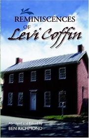 Reminiscences of Levi Coffin, the reputed president of the underground railroad by Coffin, Levi