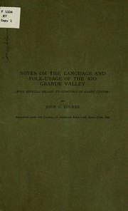 Cover of: Notes on the language and folk-usage of the Rio Grande valley (with especial regard to survivals of Arabic custom)