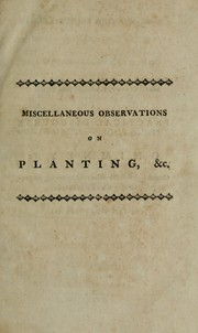 Cover of: Miscellaneous observations on planting and training timber-trees