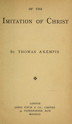 Of the imitation of Christ by Thomas à Kempis