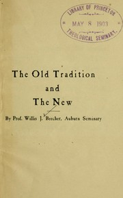 Cover of: The old tradition and the new | Willis J. Beecher