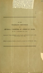 Cover of: On the proximate composition of several varieties of American maize / by W.O. Atwater