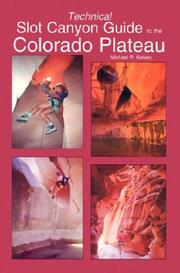 Cover of: Technical Slot Canyon Guide to the Colorado Plateau