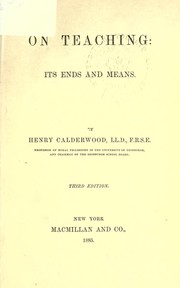 Cover of: On teaching, its ends and means | Calderwood, Henry