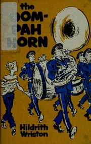 Cover of: The oom-pah horn. | Hildreth Tyler Wriston