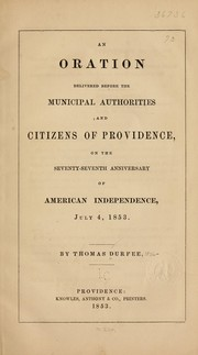 Cover of: An oration delivered before the municipal authorities and citizens of Providence, on the seventy-seventh anniversary of American independence, July 4, 1853
