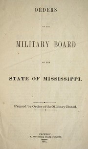 Cover of: Orders of the military board of the state of Mississippi | Mississippi. Military Board