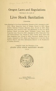 Oregon laws and regulations relating to the work of live stock sanitation ... by Oregon