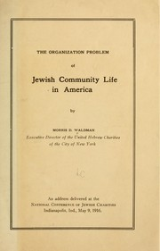 Cover of: The organization problem of Jewish community life in America
