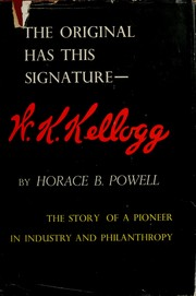 Cover of: The original has this signature - W.K. Kellogg