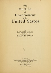 Cover of: The outline of government in the United States | Raymond Moley