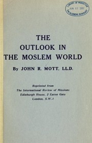 Cover of: The outlook in the Moslem world