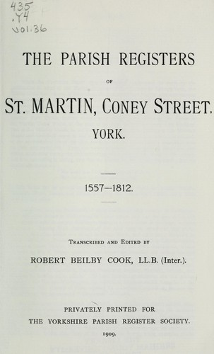 The parish registers of St. Martin, Coney Street, York, 1557-1812 by St. Martin (Church : Yorkshire)